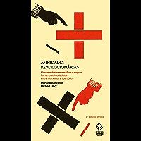 Afinidades revolucionárias (Portuguese Edition)