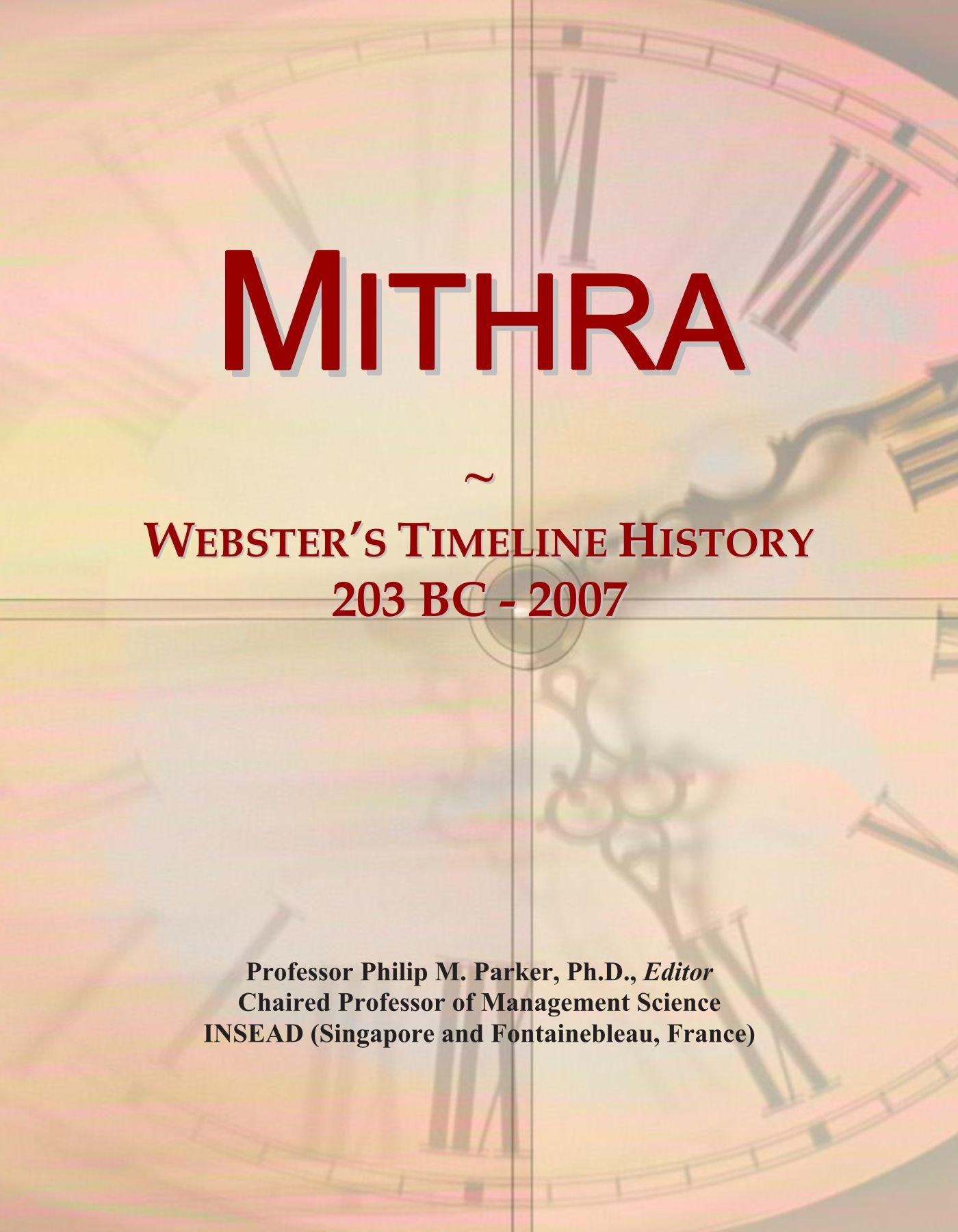 Download Mithra: Webster's Timeline History, 203 BC - 2007 PDF