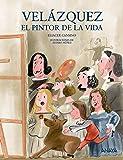 Velázquez, el pintor de la vida (Literatura Infantil (6-11 Años) - Mi Primer Libro)