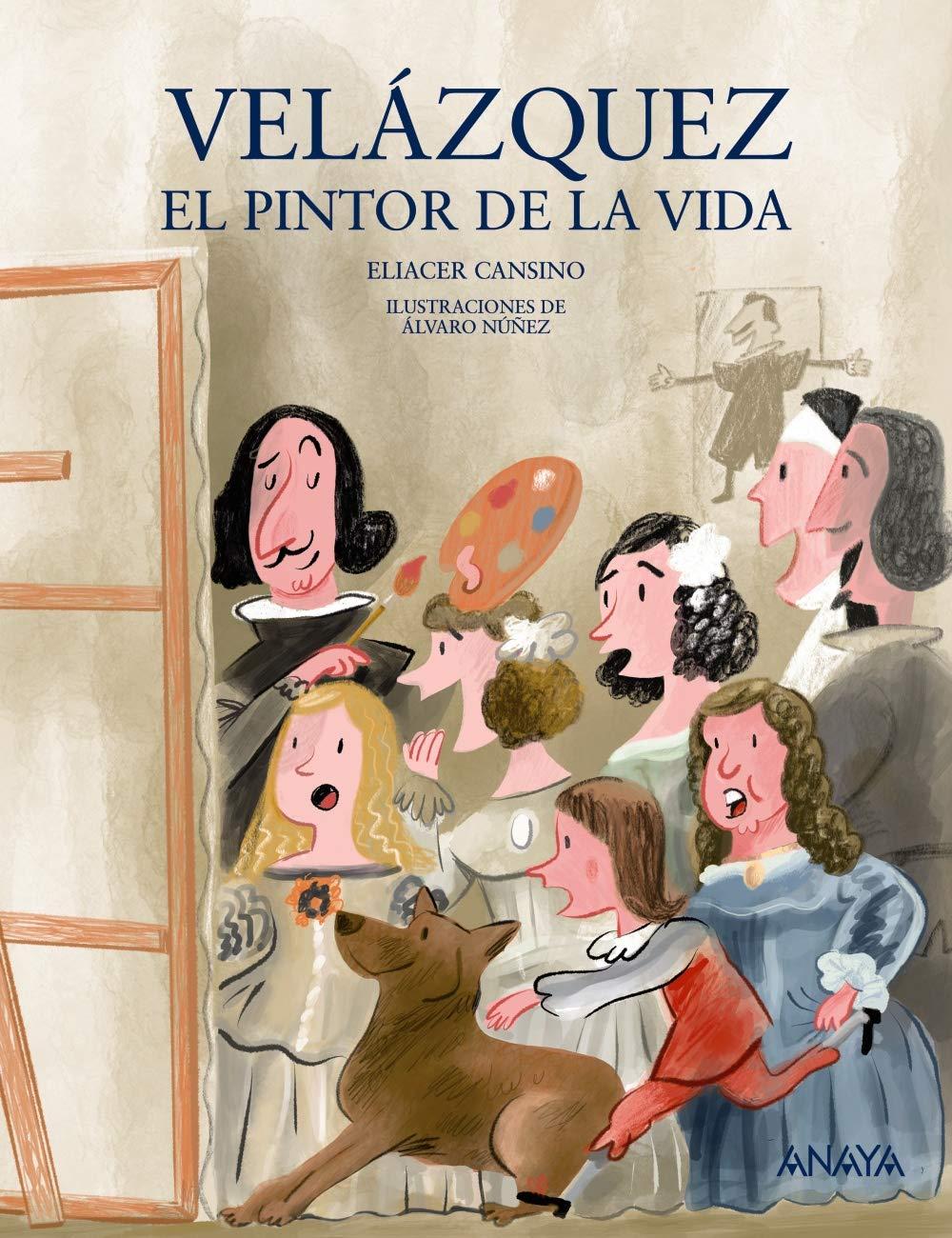 Velázquez el pintor de la vida (Literatura Infantil (6-11 Años) - Mi Primer Libro)