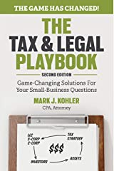 The Tax and Legal Playbook: Game-Changing Solutions To Your Small Business Questions Kindle Edition