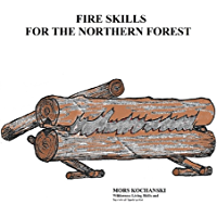 Fire Skills for the Northern Forest