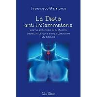 La dieta anti-infiammatoria come ducare il sistema immunitario a non attaccare la tiroide