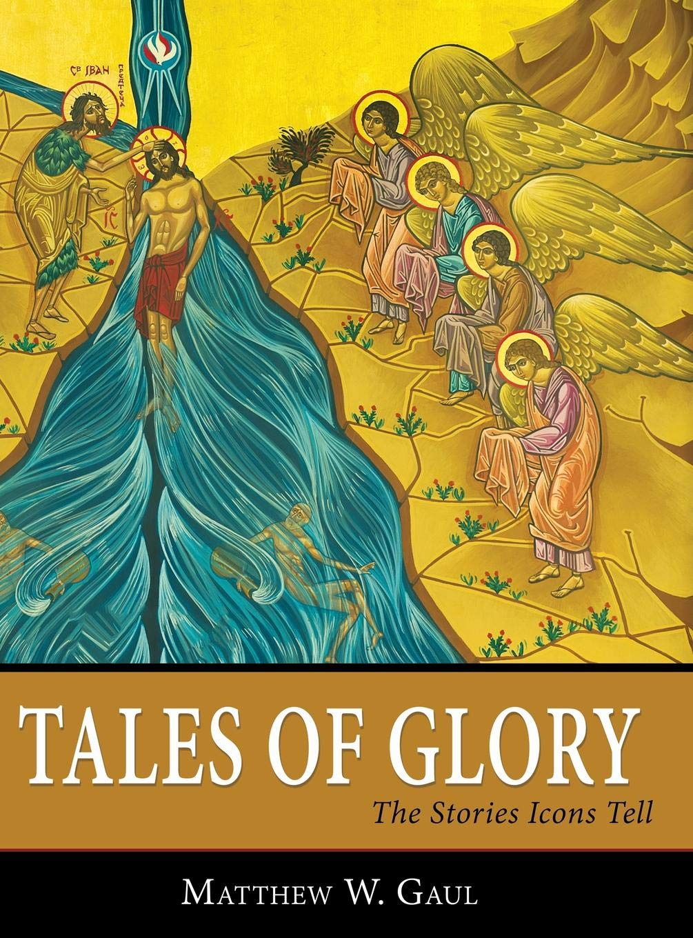 Tales of Glory: The Stories Icons Tell por Matthew W Gaul