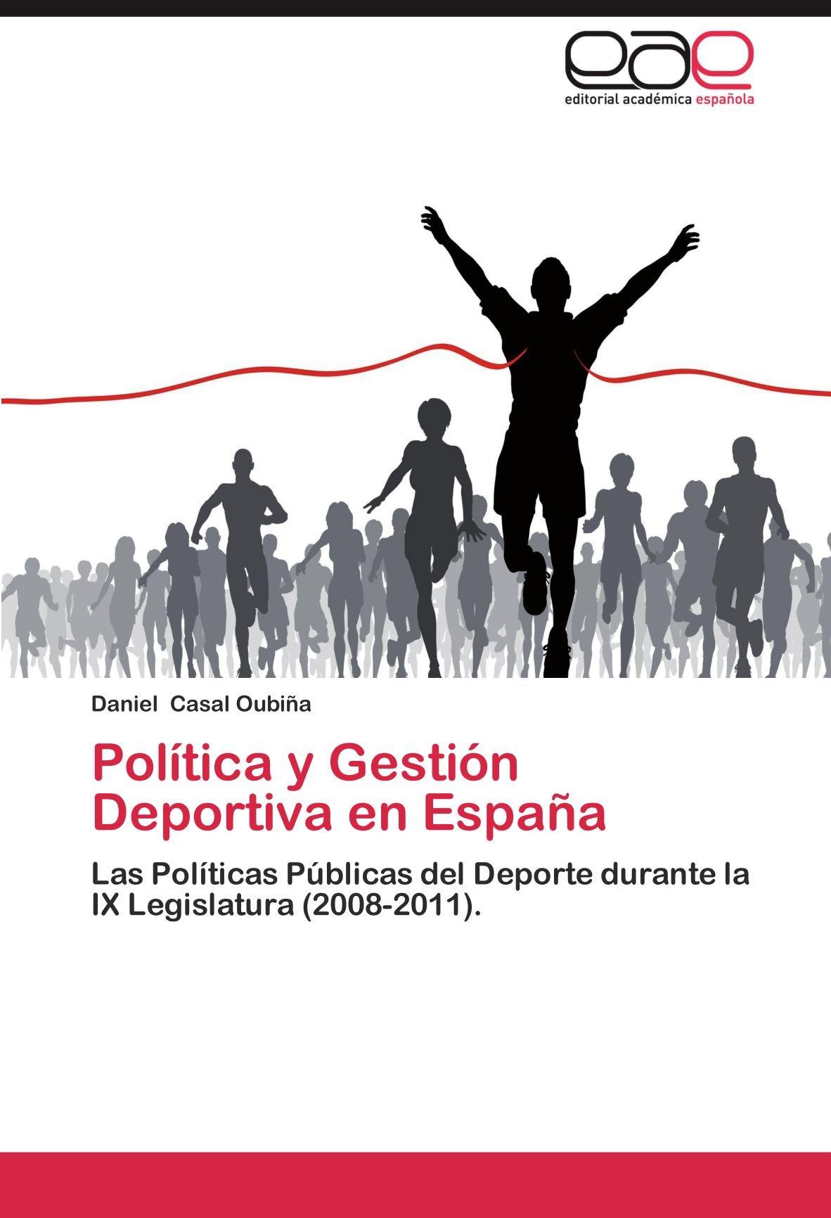 Politica y Gestion Deportiva En Espana: Amazon.es: Casal Oubi a., Daniel: Libros