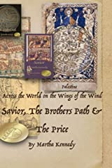 Across the World on the Wings of the Wind: Savior, The Brothers Path and The Price Paperback