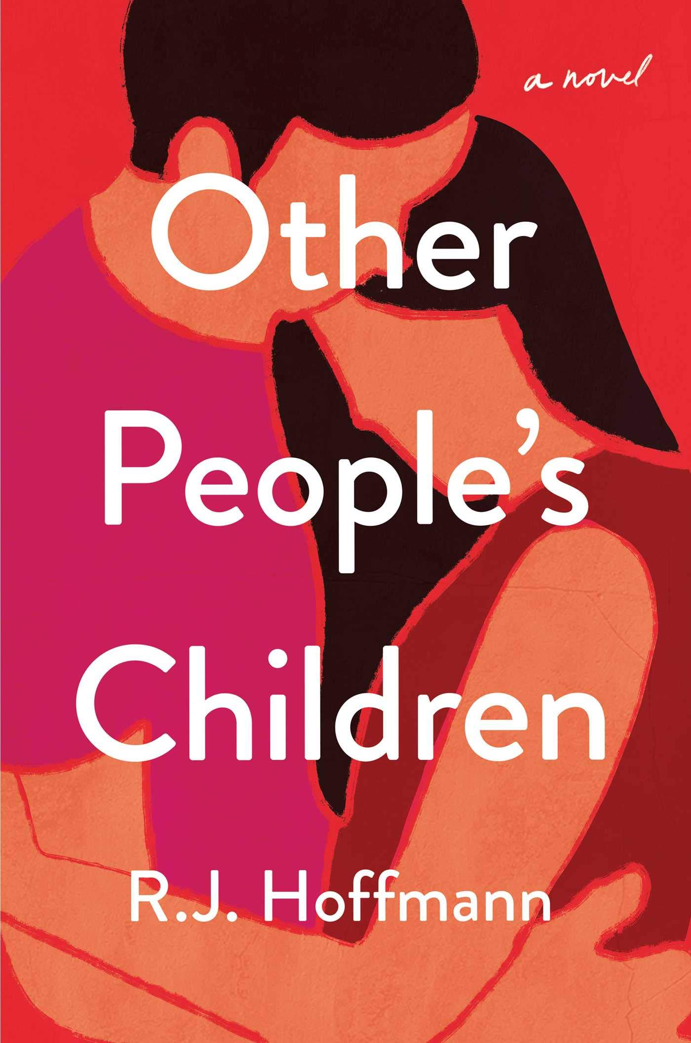 Other People's Children: A Novel: Hoffmann, R.J.: 9781982159092:  Amazon.com: Books