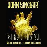 John Sinclair - Brandmal: . Sonderedition 07. (John Sinclair Hörspiel-Sonderedition, Band 7)