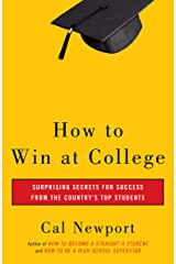 How to Win at College: Surprising Secrets for Success from the Country's Top Students Paperback