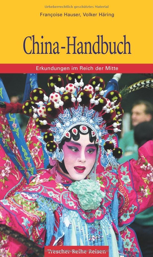 China-Handbuch: Erkundungen im Reich der Mitte