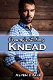 Knead: Contemporary Romance (Creamy's Bakery Book 1)