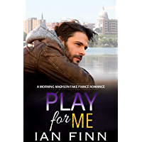 Play for Me: A Morning Madison Fake Fiance Romance (English Edition)