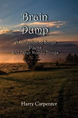 Brain Dump: A Collection of Songs, poems, and Other Moody Things Paperback