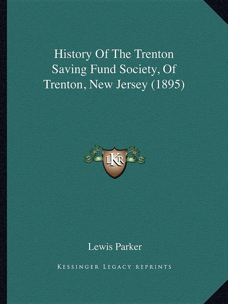 History Of The Trenton Saving Fund Society, Of Trenton, New Jersey (1895) pdf epub