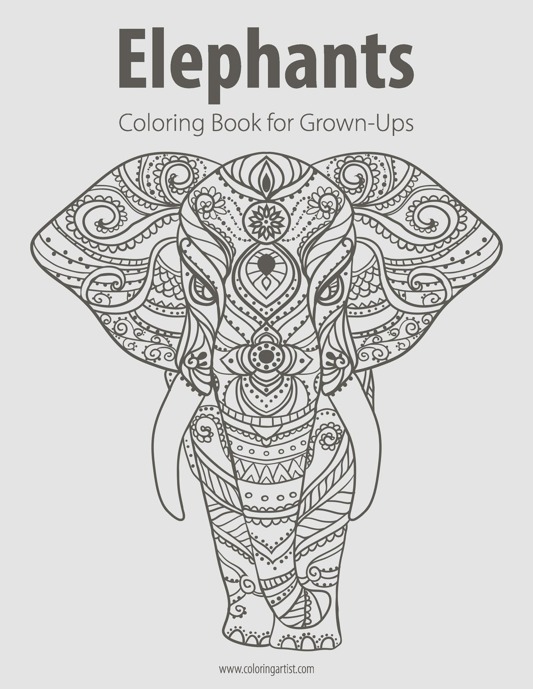 Coloring pictures elephant - Amazon Com Elephants Coloring Book For Grown Ups 1 Volume 1 9781518877865 Nick Snels Books