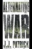 Alternative War: Unabridged