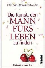 Die Kunst, den Mann fürs Leben zu finden: Alle Regeln in einem Band (German Edition) Kindle Edition