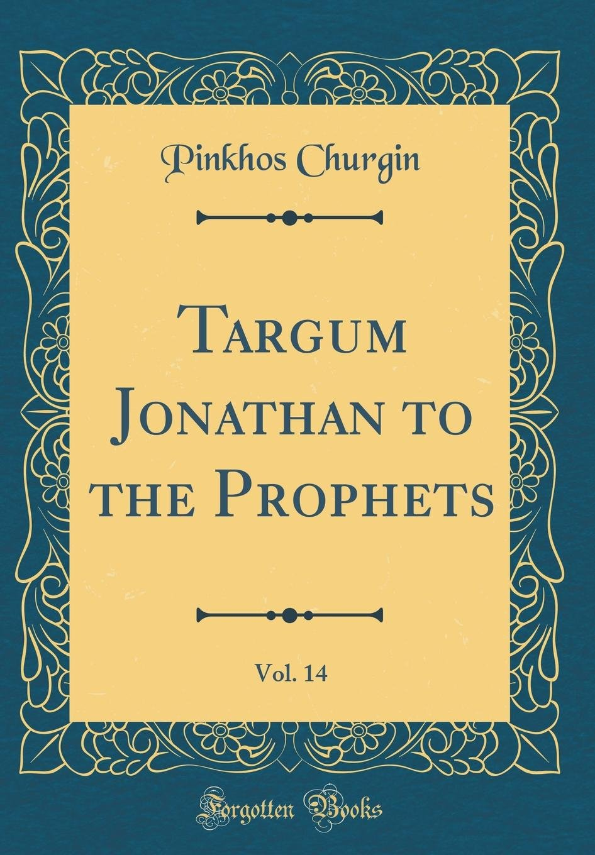 Download Targum Jonathan to the Prophets, Vol. 14 (Classic Reprint) ebook