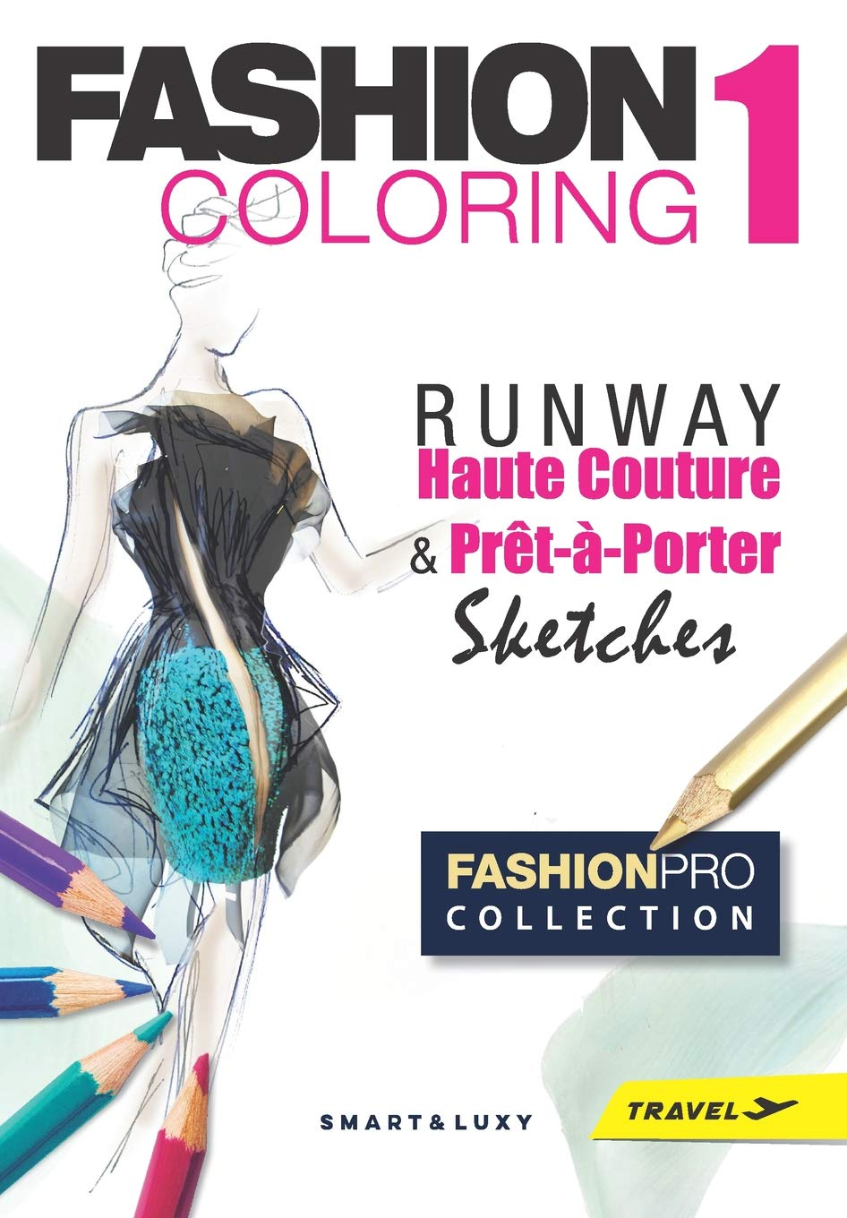 Fashion Coloring Runway Travel Size Haute Couture Pret A Porter Sketches Volume 1 Strasikova Zu 9781543026870 Amazon Com Books