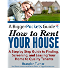 A BiggerPockets Guide: How to Rent Your House (English Edition)