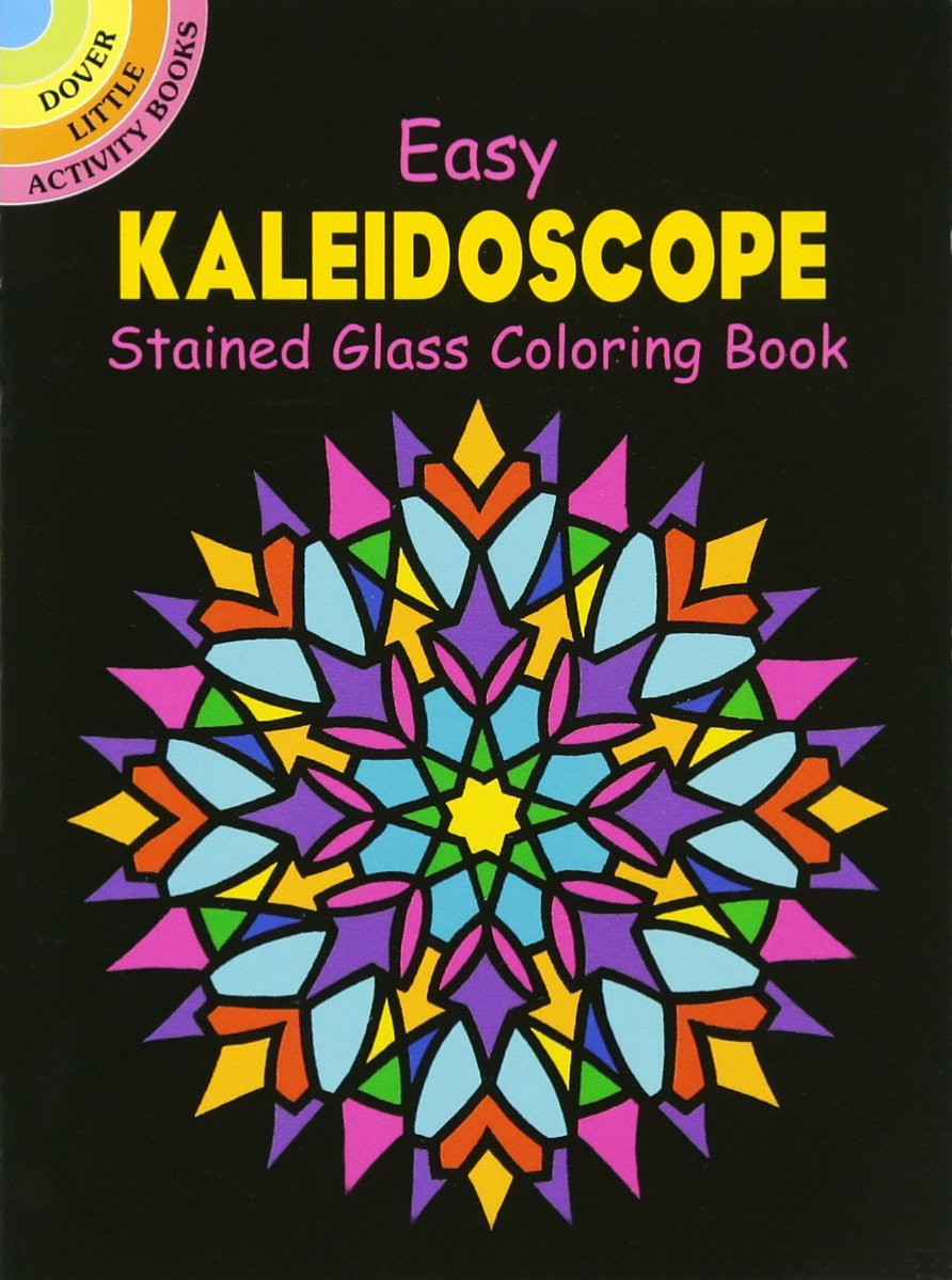 Dover Easy Kaleidoscope Stained Glass Coloring Book (Dover Stained ...