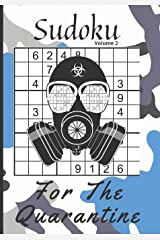 SUDOKU For The Quarantine Volume 2: LARGE PRINT Sudoku Book with solutions Medium Skill level Puzzles That will keep your Mind Occupied And Busy. 7x10 inch book. One puzzle per page Great present Paperback