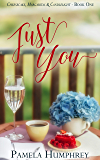 Just You (Cheesecake, Margaritas & Candlelight Book 1)