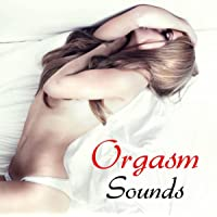Orgasm Sounds: Female Orgasm Sounds and Moan Royalty