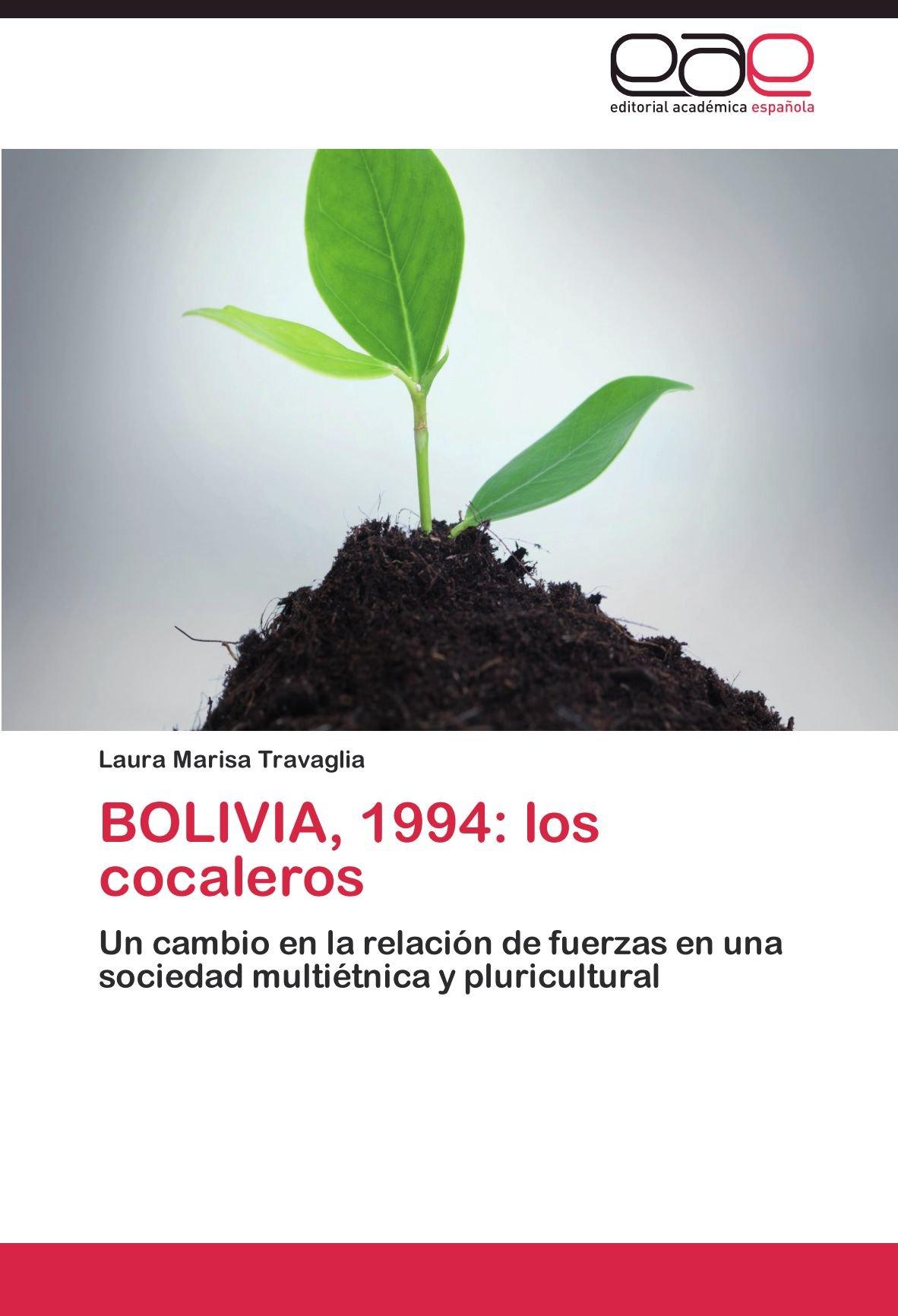 BOLIVIA, 1994: los cocaleros: Un cambio en la relación de fuerzas en una sociedad multiétnica y pluricultural (Spanish Edition)
