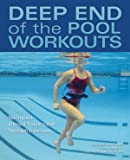 Deep End of the Pool Workouts: No-Impact Interval Training and Strength Exercises