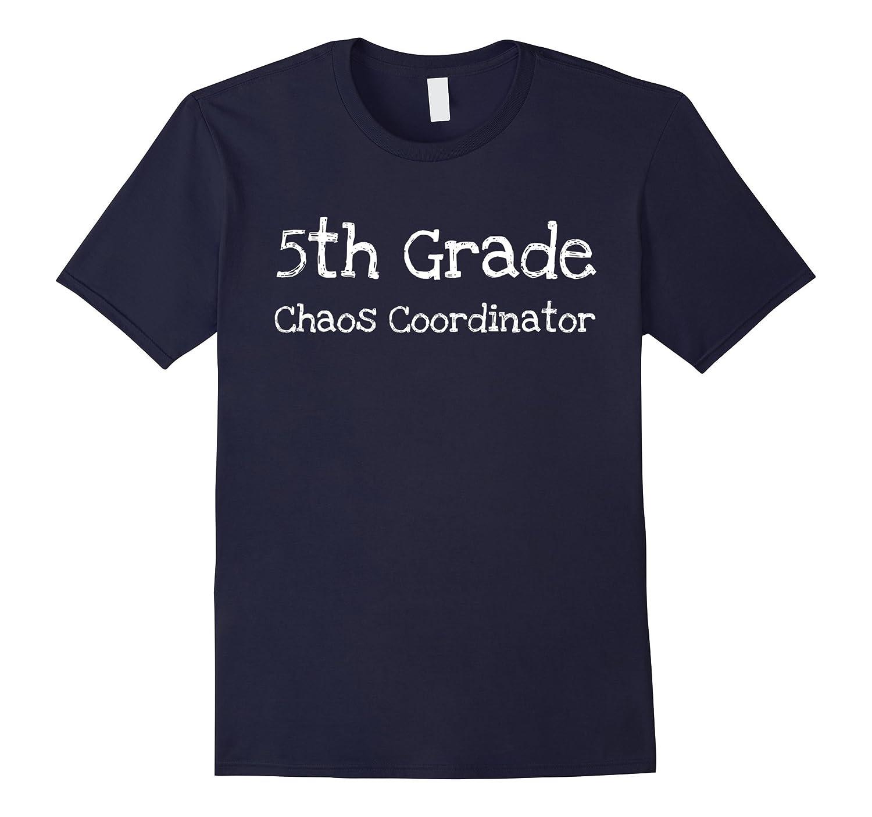 5th Grade Chaos Coordinator Teacher T-Shirt-Art