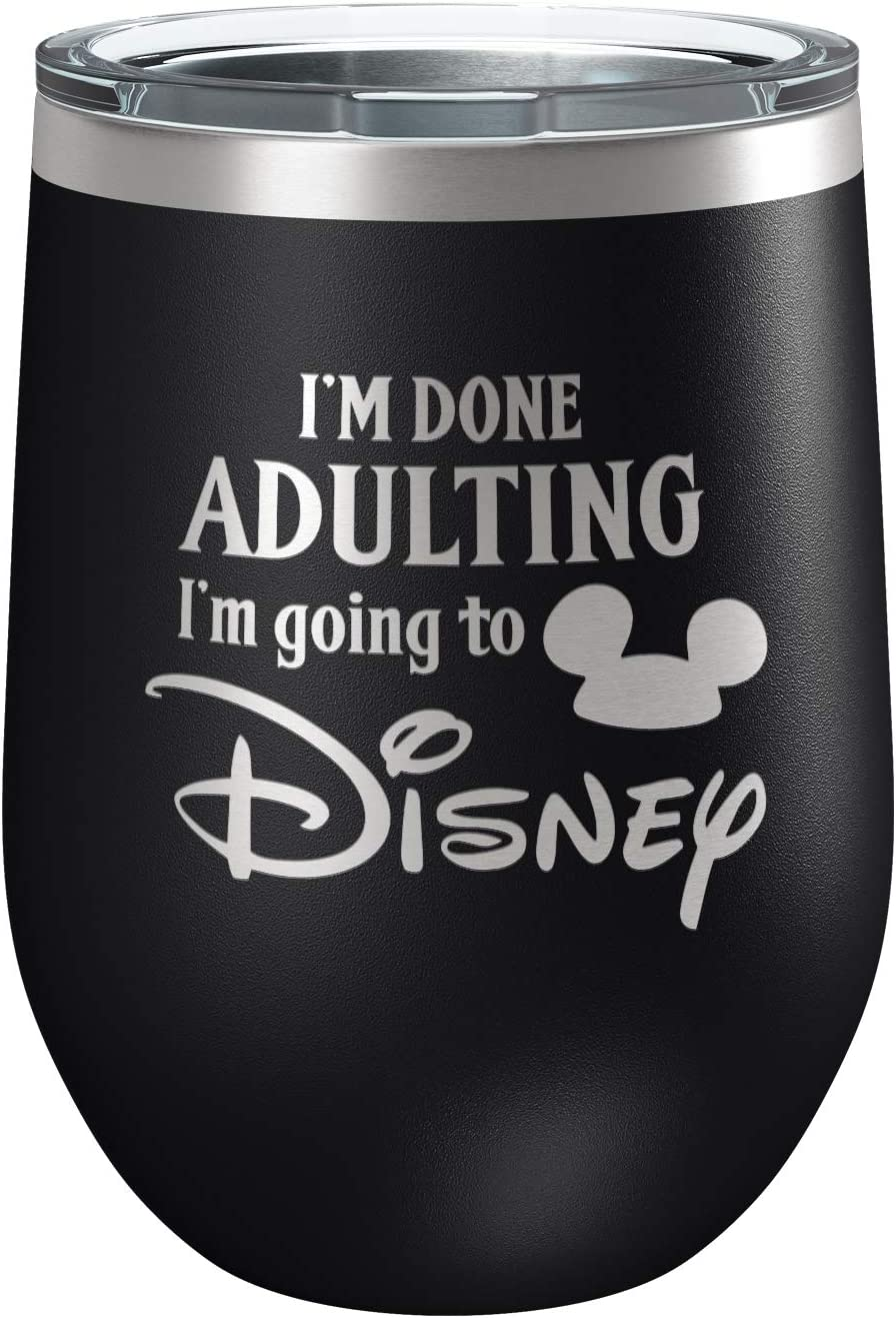 Funny Disney-Inspired Stainless Steel Wine Tumbler with Lid | Vacuum Insulated Mug | Mickey Mouse | Birthday | Housewarming Gift | By Laser Etchpressions | Im Done Adulting Im Going to Disney Black