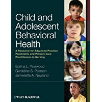Child and Adolescent Behavioral Health: A Resource for Advanced Practice Psychiatric...