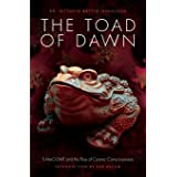 The Toad of Dawn: 5-MeO-DMT and the Rising of Cosmic Consciousness