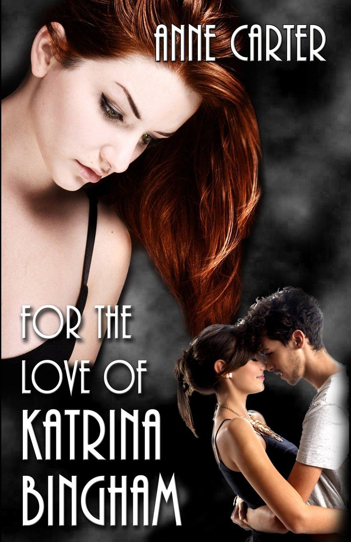 Read Online For the Love of Katrina Bingham ebook