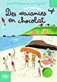 Des vacances en chocolat