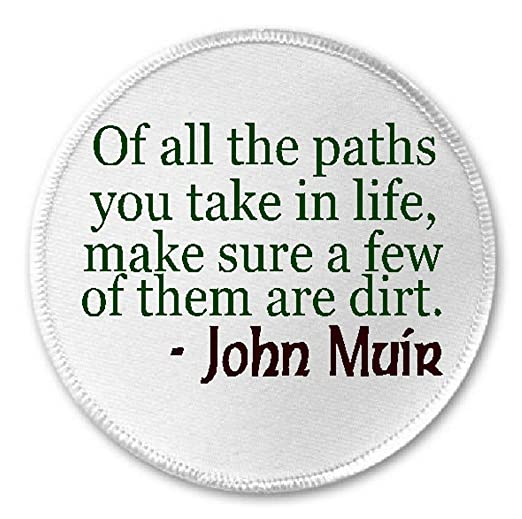 Amazoncom Dirt Paths In Life John Muir Quote 3 Sewiron On