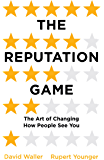 The Reputation Game: The Art of Changing How People See You (English Edition)