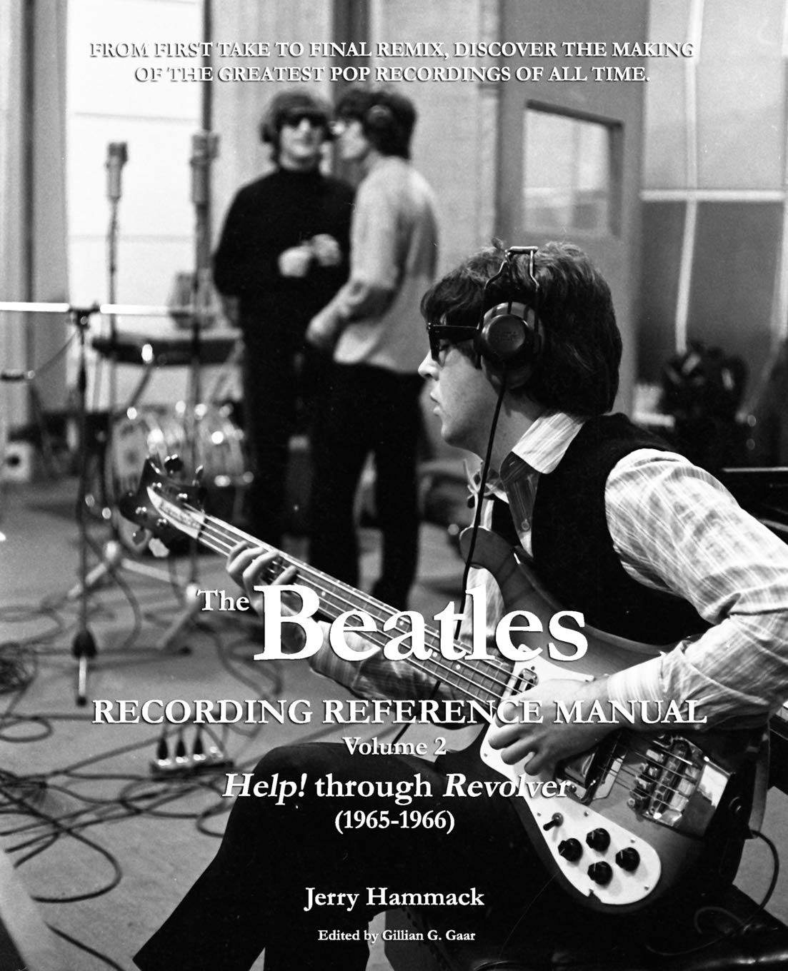 The Beatles Recording Reference Manual  Volume 2  Help  Through Revolver  1965 1966   The Beatles Recording Reference Manuals Band 2