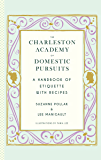 The Charleston Academy of Domestic Pursuits: A Handbook of Etiquette with Recipes