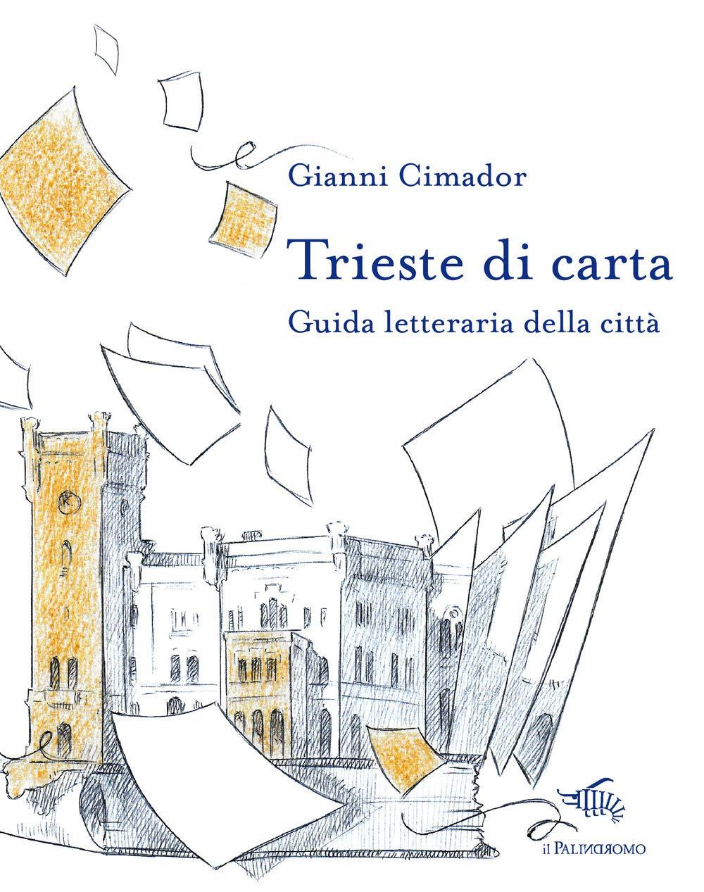 Trieste di carta. Guida letteraria della città