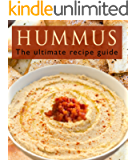 Hummus :The Ultimate Recipe Guide - Over 30 Delicious & Best Selling Recipes