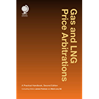 Gas and LNG Price Arbitrations: A Practical Handbook, Second Edition (English Edition)