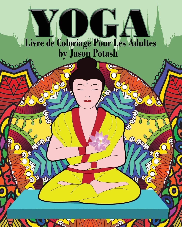Yoga Livre de Coloriage Pour Les Adultes: Amazon.es: Jason ...