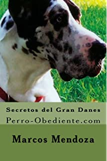 Secretos del Gran Danes: Perro-Obediente.com (Spanish Edition)