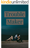 Trouble Maker: A Young Adult Romance Novel