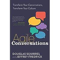 Agile Conversations:: Transform Your Conversations, Transform Your Culture
