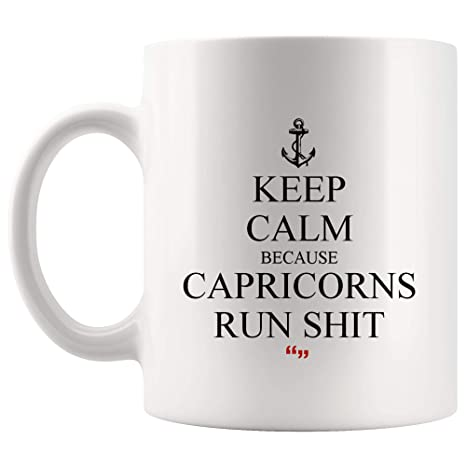 Amazon.com: Keep Calm Capricorns Run Shit Coffee Mug Funny ...