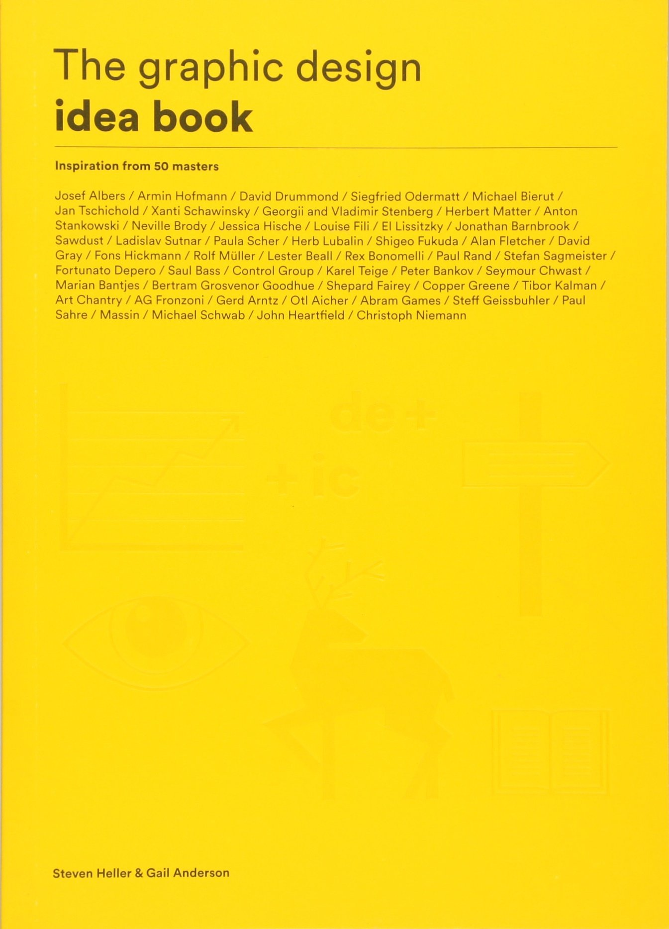 The Graphic Design Idea Book: Inspiration From 50 Masters: Amazon:  Steven Heller, Gail Anderson: 9781780677569: Books