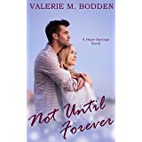Not Until Forever: A Christian Romance (Hope Springs Book 1)